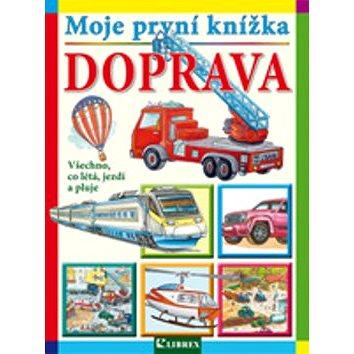Moje první knížka Doprava: Všechno, co létá, jezdí a pluje (978-80-7228-744-4)