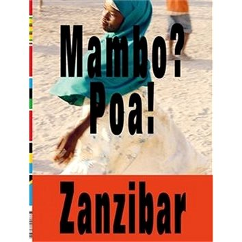 Mambo? Poa! Zanzibar (978-80-907383-2-4)