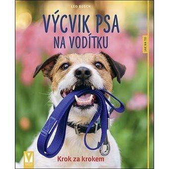 Výcvik psa na vodítku: Krok za krokem (978-80-7541-197-6)
