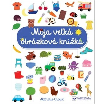 Moja veľká obrázková knižka (978-80-567-0403-5)
