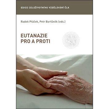 Eutanazie pro a proti (978-80-204-5339-6)