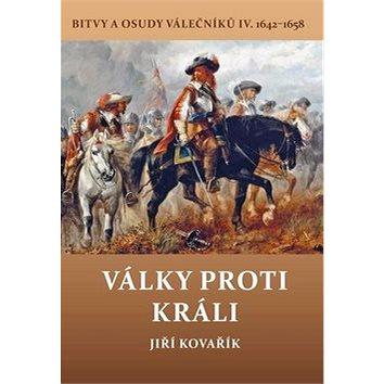 Války proti králi: Bitvy a osudy válečníků IV. 1642-1658 (978-80-7497-264-5)