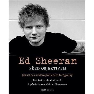 Ed Sheeran před objektivem: Jak šel čas s Edem pohledem fotografky (978-80-204-5246-7)
