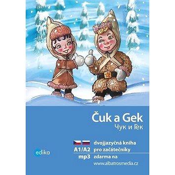 Čuk a Gek / Čuk i Gek: dvojjazyčná kniha pro začátečníky (978-80-266-1433-3)