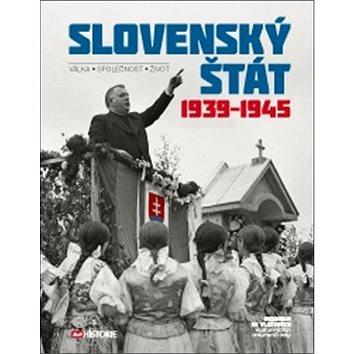 Slovenský štát 1939-1945: Válka Společnost Život (978-80-7525-222-7)