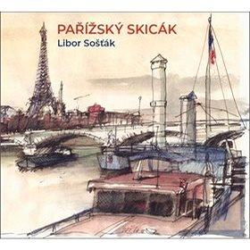 Pařížský skicák (978-80-905649-5-4)