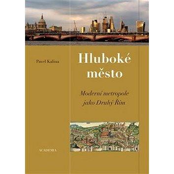 Hluboké město: Moderní metropole jako druhý Řím (978-80-200-2939-3)