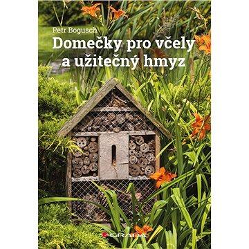 Domečky pro včely a užitečný hmyz (978-80-271-2510-4)