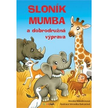 Sloník Mumba a dobrodružná výprava (978-80-247-1876-7)