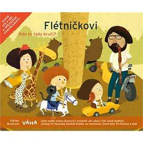 Flétničkovi Kdo to tady bručí?: CD + zpěvníček (978-80-904733-2-4)