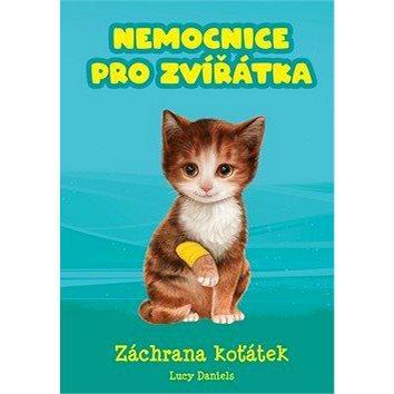 Nemocnice pro zvířátka Záchrana koťátek (978-80-264-2668-4)