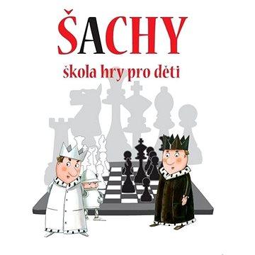 Šachy: škola hry pro děti (978-80-7639-028-7)