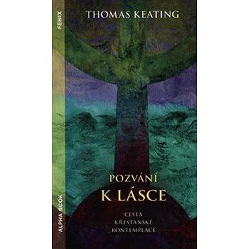 Pozvání k lásce: Cesta křesťanské kontemplace (978-80-87529-35-5)