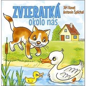 Zvieratká okolo nás (978-80-7451-796-9)