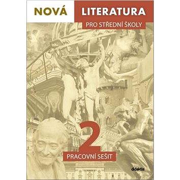 Nová literatura pro střední školy 2 Pracovní sešit (978-80-7358-312-5)