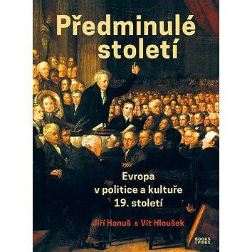Předminulé století: Evropa v politice a kultuře 19. století (978-80-7485-195-7)