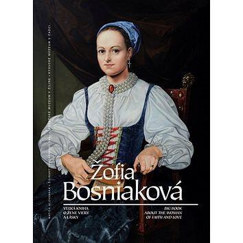 Žofia Bosniaková: Veľká kniha o žene viery a lásky / Big Book about the Woman of Faith and Love (978-80-8128-238-6)