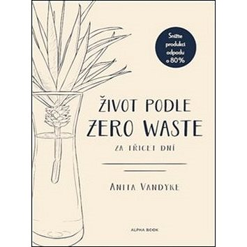 Život podle Zero Waste za třicet dní (978-80-87529-41-6)