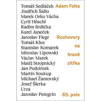 Rozhovory na hraně zítřka: Tomáš Sedláček, Jindřich Šídlo, Marek Orko Vácha, Tomáš Klus, Cyril Hösch (978-80-88268-27-7)