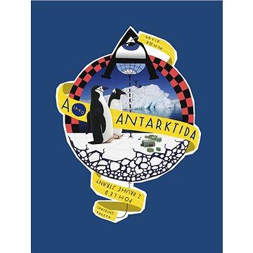 A jako Antarktida Pohled z druhé strany (978-80-86803-56-2)