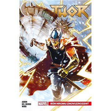 Thor Bůh hromu znovuzrozený (978-80-7449-766-7)