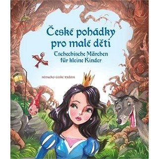 České pohádky pro malé děti / Tschechische Märchen für kleine Kinder: německo-české vydání (978-80-266-1475-3)