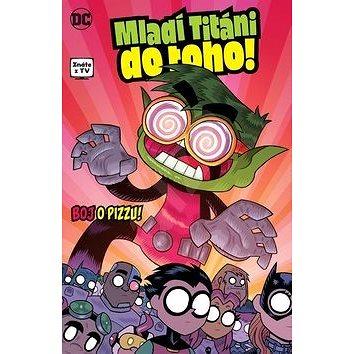 Mladí Titáni do toho! Boj o pizzu! (978-80-7449-768-1)