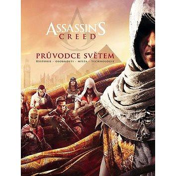 Assassin's Creed Průvodce světem: historie, osobnosti, města, technologie (978-80-7594-039-1)