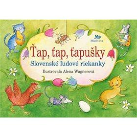 Ťap, ťap, ťapušky: Slovenské ľudové riekanky (978-80-10-03652-3)