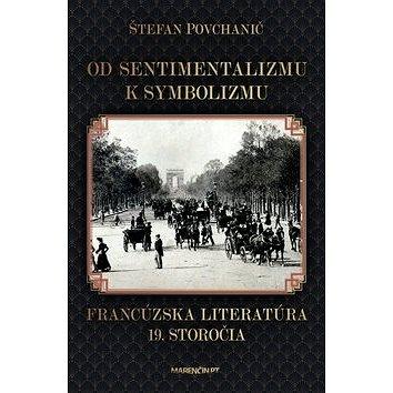 Od sentimentalizmu k symbolizmu: Francúzska literatúra 19. storočia (978-80-569-0538-8)