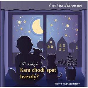 Kam chodí spát hvězdy?: Čtení na dobrou noc (978-80-256-2771-6)
