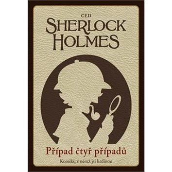 Sherlock Holmes Případ čtyř případů (978-80-270-6401-4)