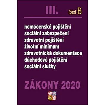Zákony 2020 III. část B Odvody: Sociální zabezpečení, Důchodové, Nemocenské, Zdravotní pojištění (9771802828048)