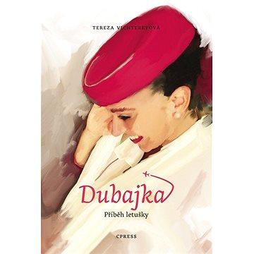 Dubajka Příběh letušky (978-80-264-3111-4)