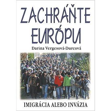 Zachráňte Európu: Imigrácia alebo invázia (978-80-8079-288-6)