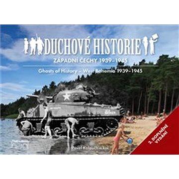 Duchové historie Západní Čechy 1939 - 1945 (978-80-7640-010-8)