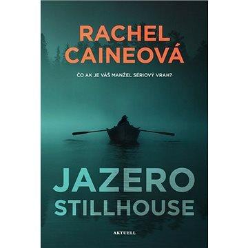 Jazero Stillhouse: Čo ak je váš manžel sériový vrah ? (978-80-89873-11-1)