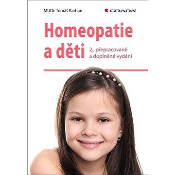 Homeopatie a děti: 2., přepracované a doplněné vydání (978-80-271-1316-3)
