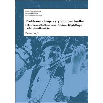 Problémy vývoje a stylu lidové hudby: Lidová taneční hudba na moravské straně Bílých Kapat v subregi (978-80-210-6629-8)