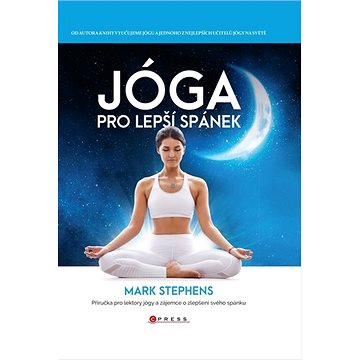 Jóga pro lepší spánek: Příručka pro lektory jógy a zájemce o zlepšení svého spánku (978-80-264-3192-3)
