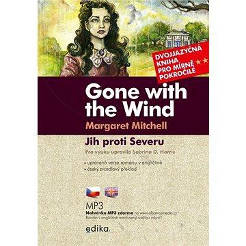 Jih proti Severu / Gone with the Wind B1/B2: Dvojjazyčná kniha pro mírně pokročilé (978-80-266-1556-9)