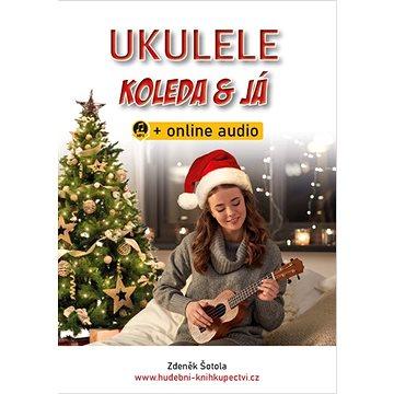 Ukulele, koleda & já: +online audio (9790706573076)