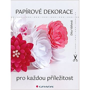 Papírové dekorace: pro každou příležitost (978-80-271-2430-5)
