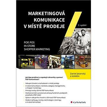 Marketingová komunikace v místě prodeje: POP, POS, In-store, Shopper Marketing (978-80-271-1724-6)