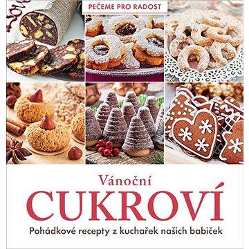 Vánoční cukroví: Pohádkové recepty z kuchařek našich babiček (978-80-7669-003-5)