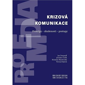 Krizová komunikace: Principy - zkušenosti - postupy (978-80-210-9636-3)