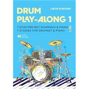 Drum Play-Along 1: 7 etud pro bicí soupravu & piano (9790706536262)