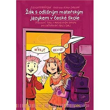 Žák s odlišným mateřským jazykem v české škole: Pracovní listy s metodickými pokyny pro začleňování (978-80-88290-76-6)