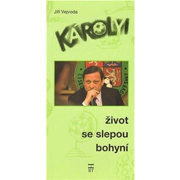 Károlyi Život se slepou bohyní (978-80-87109-17-5)