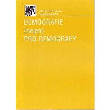 Demografie nejen pro demografy: Třetí přepracované vydání (978-80-7419-012-4)